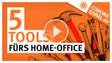 Coronakanal.de 5 Tools fürs Home-Office